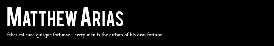 Matthew Arias Faber Est Suae Quisque Fortunae Every Man Is The